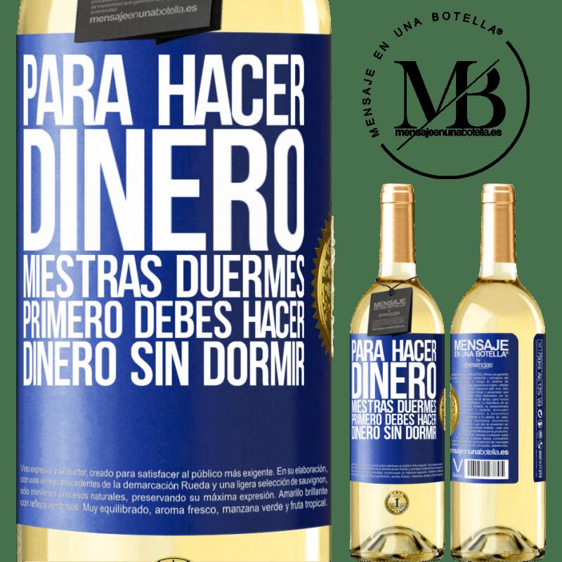 24,95 € Envoi gratuit   Vin blanc Édition WHITE Pour gagner de l'argent pendant que vous dormez, vous devez d'abord gagner de l'argent sans dormir Étiquette Bleue. Étiquette personnalisable Vin jeune Récolte 2020 Verdejo