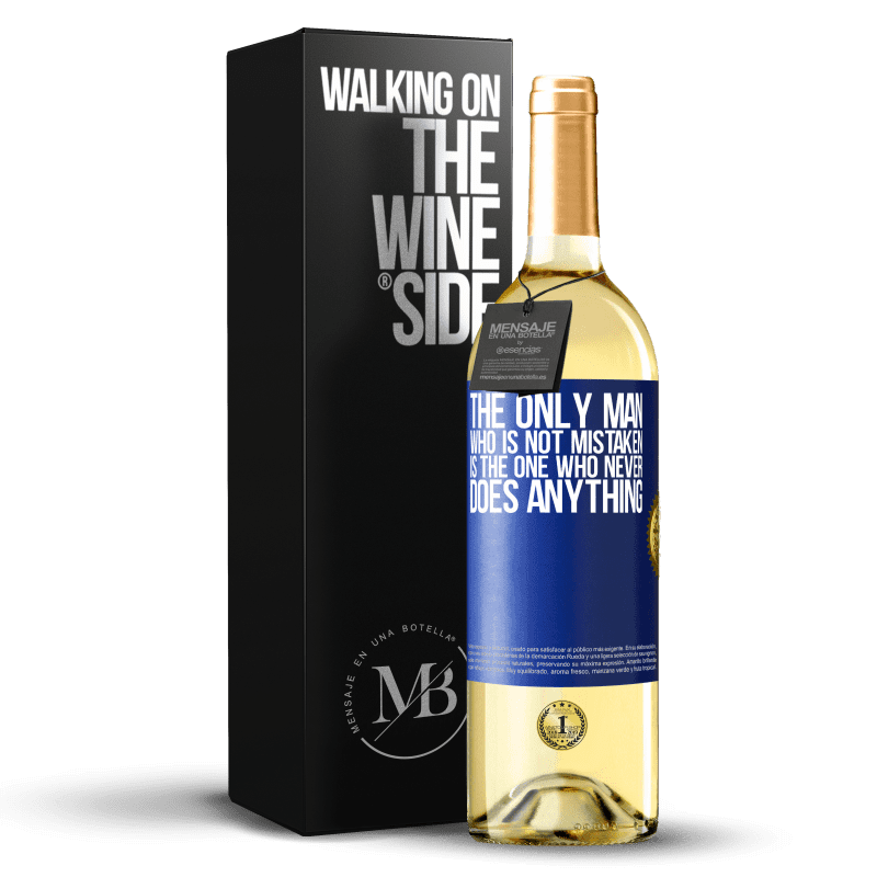 24,95 € Free Shipping | White Wine WHITE Edition The only man who is not mistaken is the one who never does anything Blue Label. Customizable label Young wine Harvest 2020 Verdejo