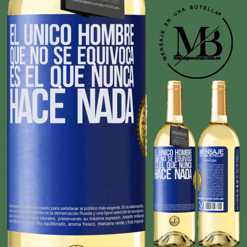 24,95 € Envío gratis | Vino Blanco Edición WHITE El único hombre que no se equivoca es el que nunca hace nada Etiqueta Azul. Etiqueta personalizable Vino joven Cosecha 2020 Verdejo