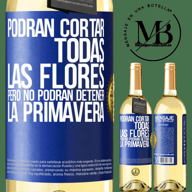 24,95 € Envío gratis   Vino Blanco Edición WHITE Podrán cortar todas las flores, pero no podrán detener la primavera Etiqueta Azul. Etiqueta personalizable Vino joven Cosecha 2020 Verdejo