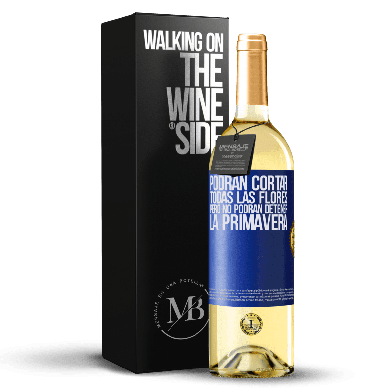 24,95 € Envoi gratuit | Vin blanc Édition WHITE Ils peuvent couper toutes les fleurs, mais ils ne peuvent pas arrêter le printemps Étiquette Bleue. Étiquette personnalisable Vin jeune Récolte 2020 Verdejo