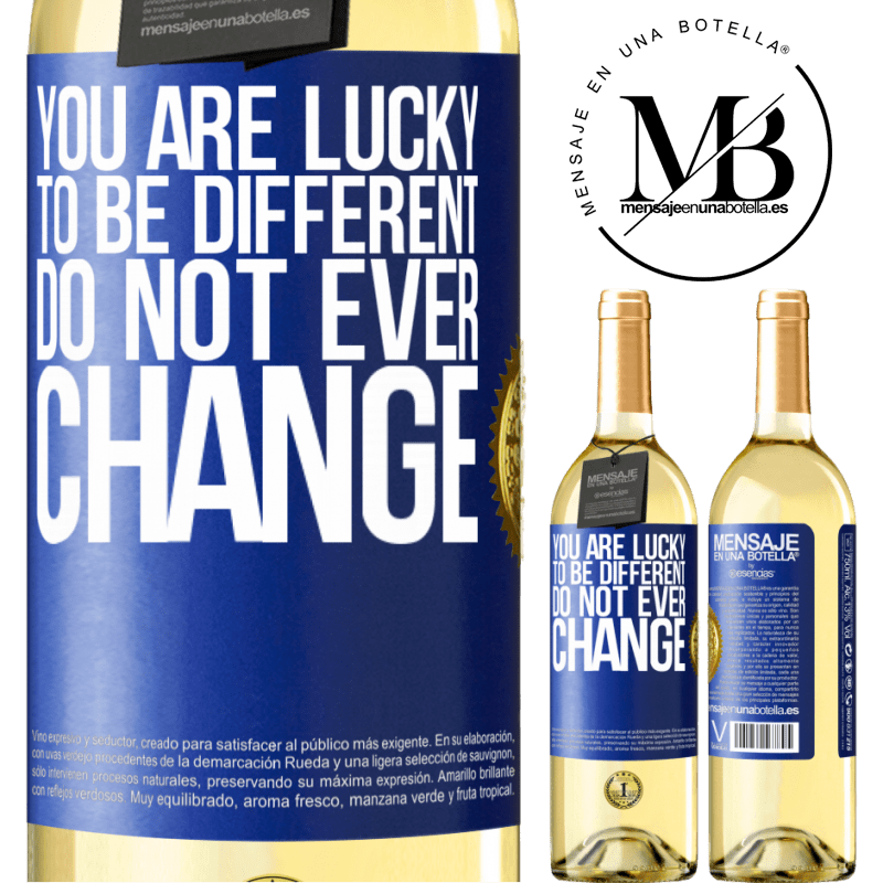 24,95 € Free Shipping | White Wine WHITE Edition You are lucky to be different. Do not ever change Blue Label. Customizable label Young wine Harvest 2020 Verdejo