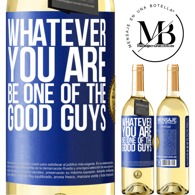 24,95 € Free Shipping | White Wine WHITE Edition Whatever you are, be one of the good guys Blue Label. Customizable label Young wine Harvest 2020 Verdejo