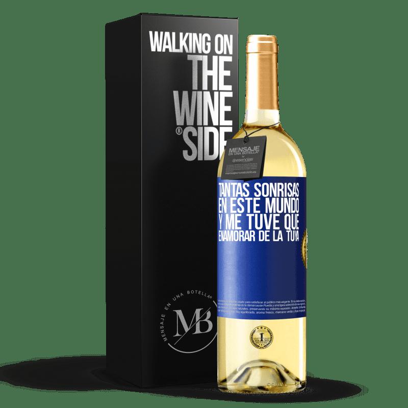 24,95 € Envoi gratuit | Vin blanc Édition WHITE Tant de sourires dans ce monde, et je devais tomber amoureux du tien Étiquette Bleue. Étiquette personnalisable Vin jeune Récolte 2020 Verdejo