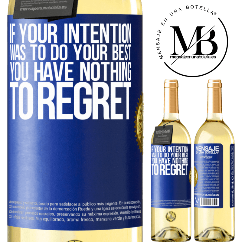 24,95 € Free Shipping   White Wine WHITE Edition If your intention was to do your best, you have nothing to regret Blue Label. Customizable label Young wine Harvest 2020 Verdejo