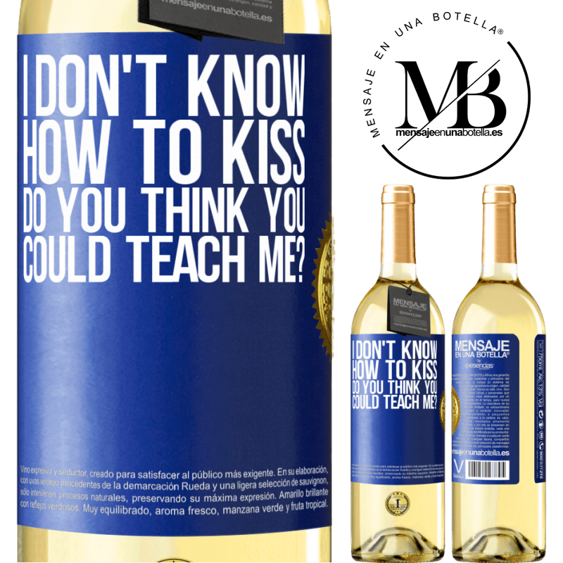 24,95 € Free Shipping | White Wine WHITE Edition I don't know how to kiss, do you think you could teach me? Blue Label. Customizable label Young wine Harvest 2020 Verdejo
