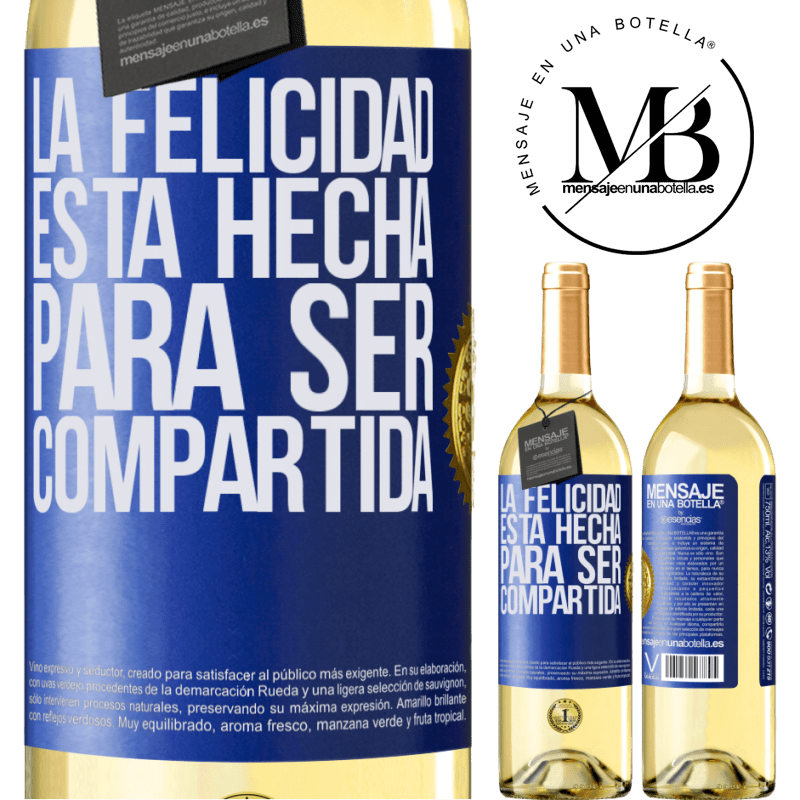 24,95 € Envoi gratuit | Vin blanc Édition WHITE Le bonheur est fait pour être partagé Étiquette Bleue. Étiquette personnalisable Vin jeune Récolte 2020 Verdejo