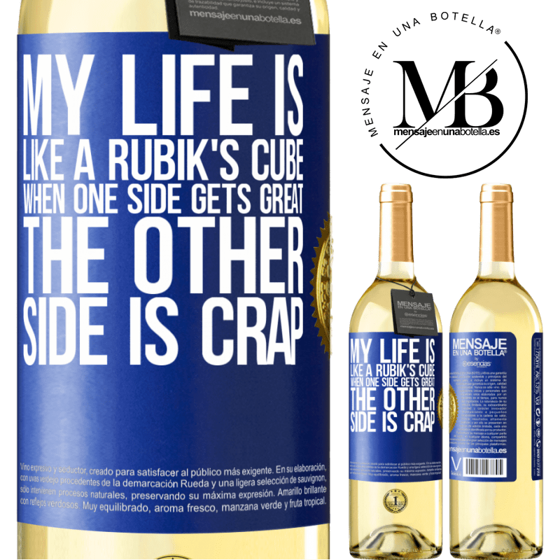 24,95 € Free Shipping | White Wine WHITE Edition My life is like a rubik's cube. When one side gets great, the other side is crap Blue Label. Customizable label Young wine Harvest 2020 Verdejo