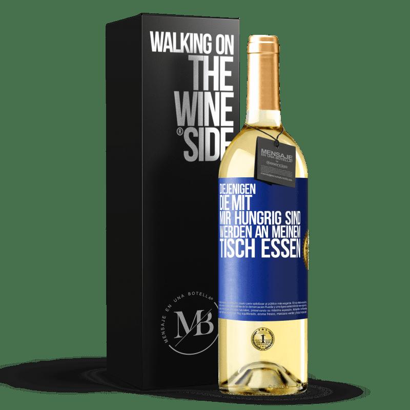 24,95 € Kostenloser Versand | Weißwein WHITE Ausgabe Diejenigen, die mit mir hungrig sind, werden an meinem Tisch essen Blaue Markierung. Anpassbares Etikett Junger Wein Ernte 2020 Verdejo