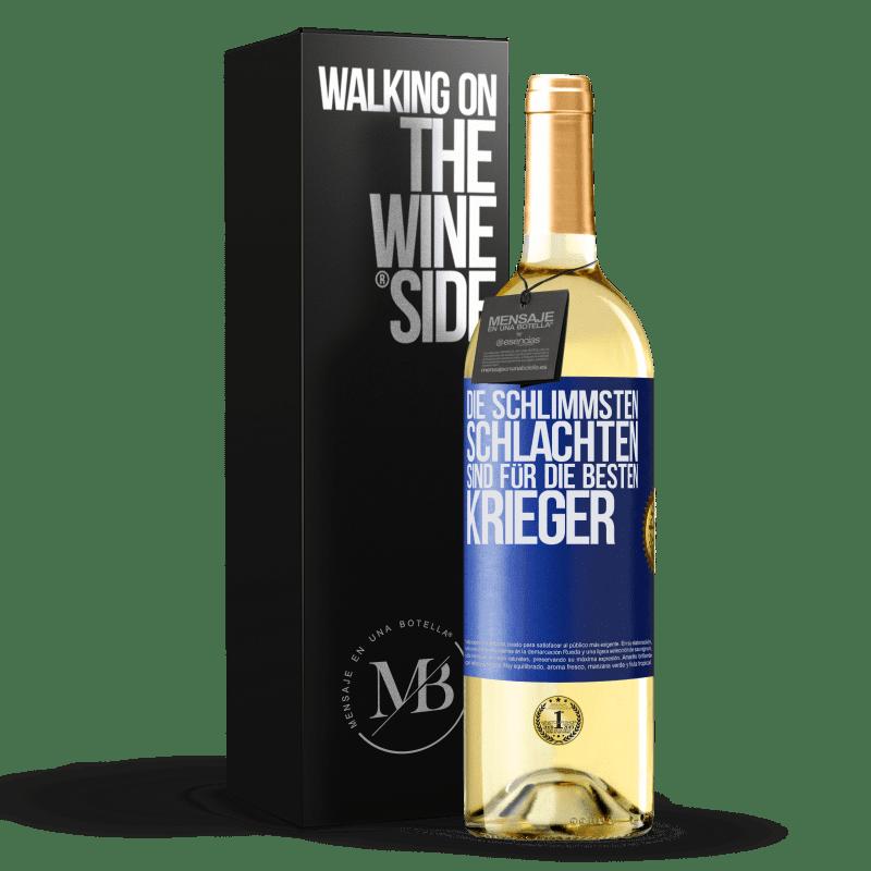 24,95 € Kostenloser Versand | Weißwein WHITE Ausgabe Die schlimmsten Schlachten sind für die besten Krieger Blaue Markierung. Anpassbares Etikett Junger Wein Ernte 2020 Verdejo
