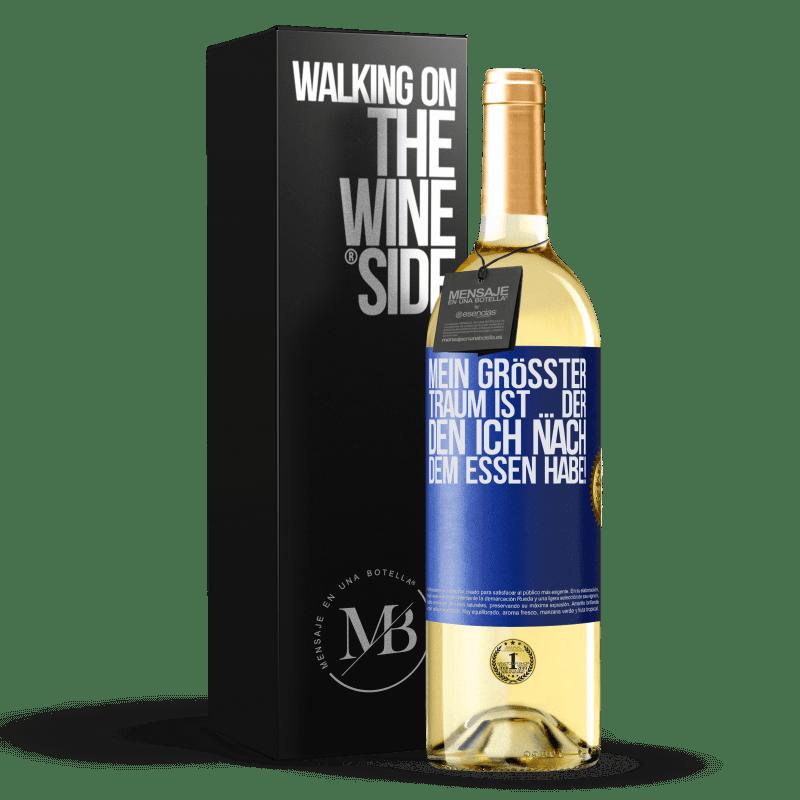 24,95 € Kostenloser Versand | Weißwein WHITE Ausgabe Mein größter Traum ist ... der, den ich nach dem Essen habe! Blaue Markierung. Anpassbares Etikett Junger Wein Ernte 2020 Verdejo