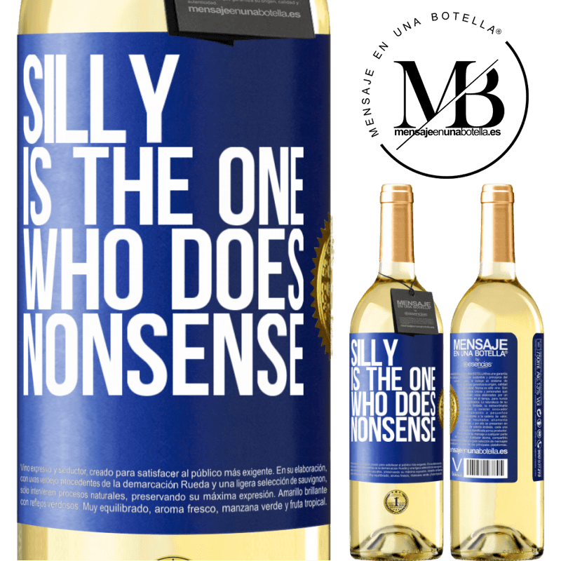 24,95 € Free Shipping | White Wine WHITE Edition Silly is the one who does nonsense Blue Label. Customizable label Young wine Harvest 2020 Verdejo
