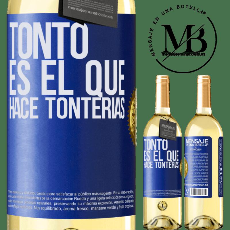24,95 € Envoi gratuit   Vin blanc Édition WHITE Le fou est celui qui fait des bêtises Étiquette Bleue. Étiquette personnalisable Vin jeune Récolte 2020 Verdejo