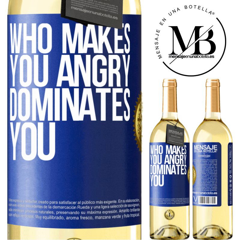 24,95 € Free Shipping | White Wine WHITE Edition Who makes you angry dominates you Blue Label. Customizable label Young wine Harvest 2020 Verdejo