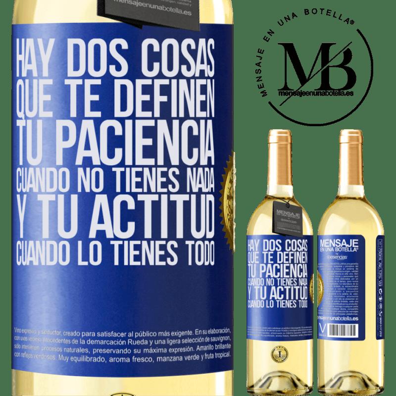 24,95 € Envoi gratuit   Vin blanc Édition WHITE Il y a deux choses qui vous définissent. Ta patience quand tu n'as rien, et ton attitude quand tu as tout Étiquette Bleue. Étiquette personnalisable Vin jeune Récolte 2020 Verdejo