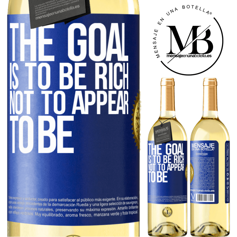 24,95 € Free Shipping | White Wine WHITE Edition The goal is to be rich, not to appear to be Blue Label. Customizable label Young wine Harvest 2020 Verdejo
