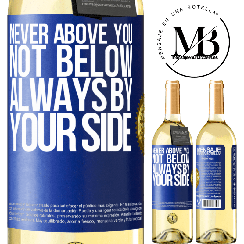 24,95 € Free Shipping | White Wine WHITE Edition Never above you, not below. Always by your side Blue Label. Customizable label Young wine Harvest 2020 Verdejo