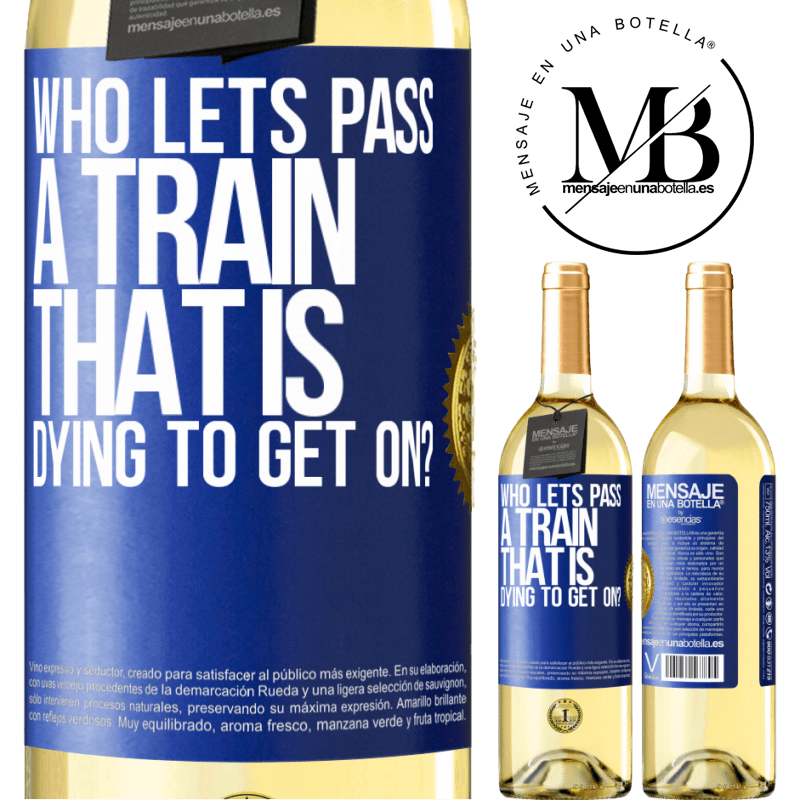 24,95 € Free Shipping | White Wine WHITE Edition who lets pass a train that is dying to get on? Blue Label. Customizable label Young wine Harvest 2020 Verdejo