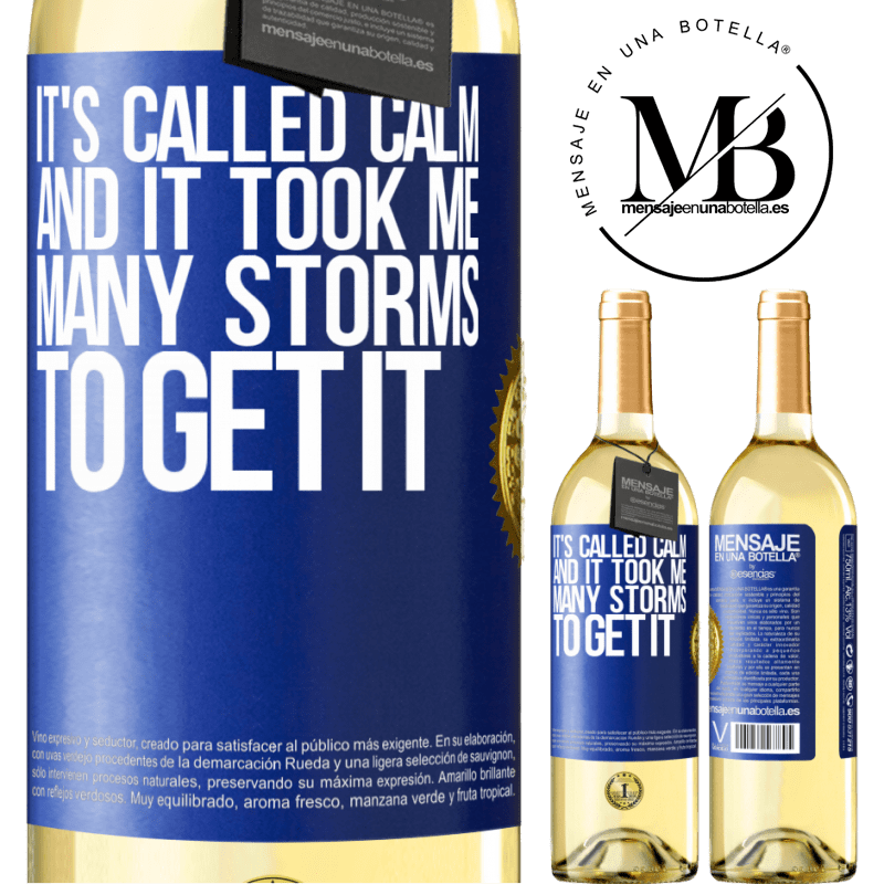 24,95 € Free Shipping   White Wine WHITE Edition It's called calm, and it took me many storms to get it Blue Label. Customizable label Young wine Harvest 2020 Verdejo