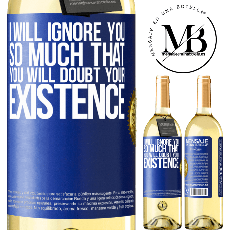 24,95 € Free Shipping | White Wine WHITE Edition I will ignore you so much that you will doubt your existence Blue Label. Customizable label Young wine Harvest 2020 Verdejo