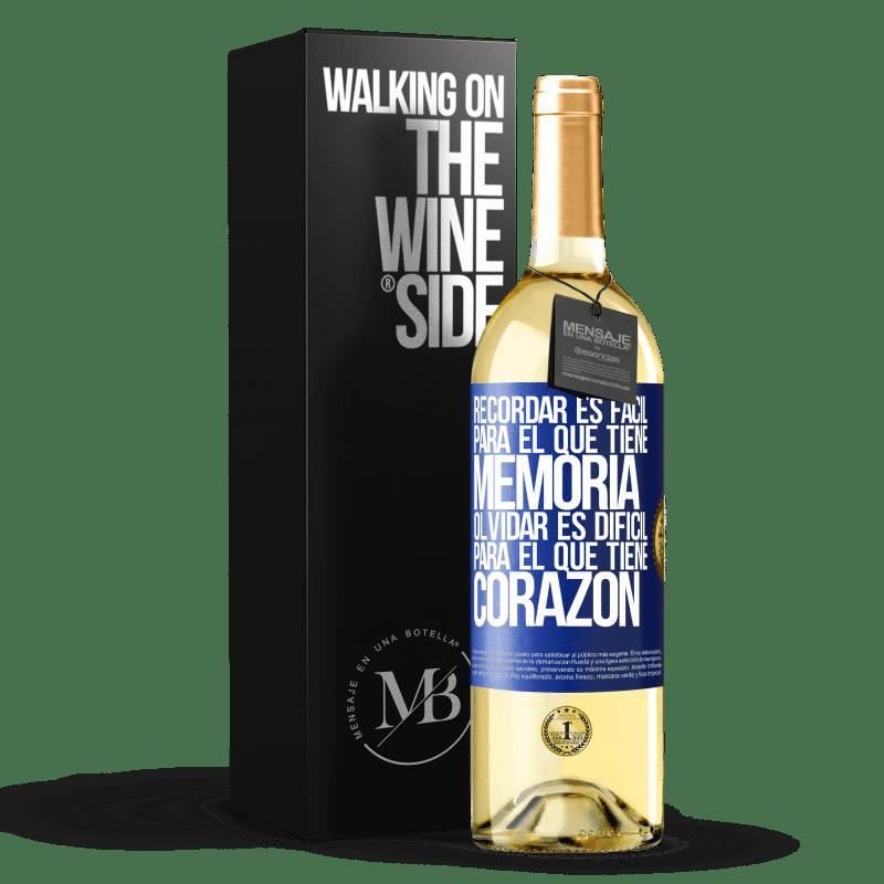 24,95 € Envoi gratuit | Vin blanc Édition WHITE Se souvenir est facile pour ceux qui ont de la mémoire. Oublier est difficile pour celui qui a un cœur Étiquette Bleue. Étiquette personnalisable Vin jeune Récolte 2020 Verdejo