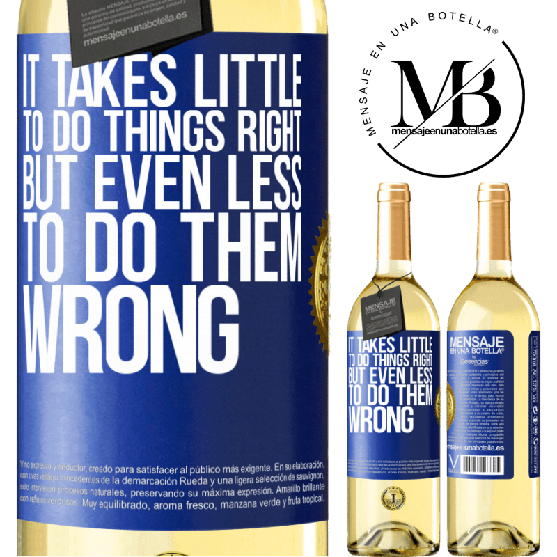24,95 € Free Shipping   White Wine WHITE Edition It takes little to do things right, but even less to do them wrong Blue Label. Customizable label Young wine Harvest 2020 Verdejo