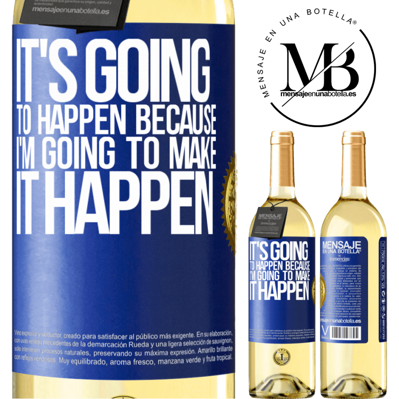 24,95 € Free Shipping   White Wine WHITE Edition It's going to happen because I'm going to make it happen Blue Label. Customizable label Young wine Harvest 2020 Verdejo