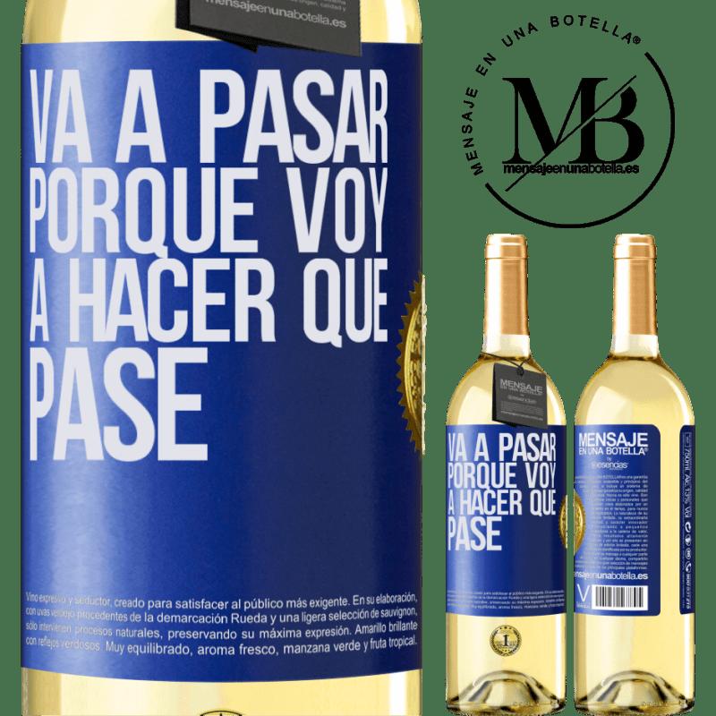 24,95 € Envío gratis | Vino Blanco Edición WHITE Va a pasar porque voy a hacer que pase Etiqueta Azul. Etiqueta personalizable Vino joven Cosecha 2020 Verdejo