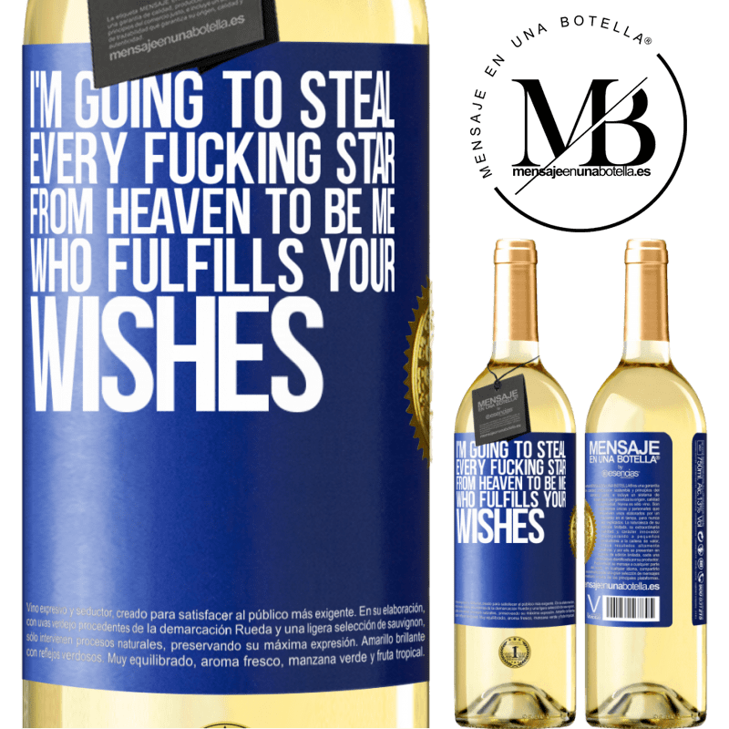 24,95 € Free Shipping | White Wine WHITE Edition I'm going to steal every fucking star from heaven to be me who fulfills your wishes Blue Label. Customizable label Young wine Harvest 2020 Verdejo