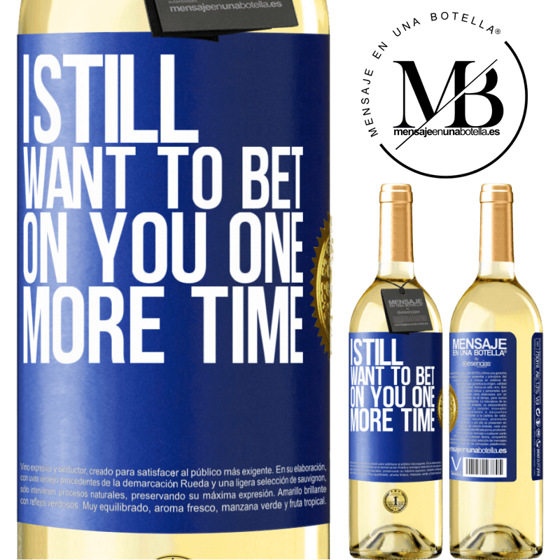 24,95 € Free Shipping | White Wine WHITE Edition I still want to bet on you one more time Blue Label. Customizable label Young wine Harvest 2020 Verdejo