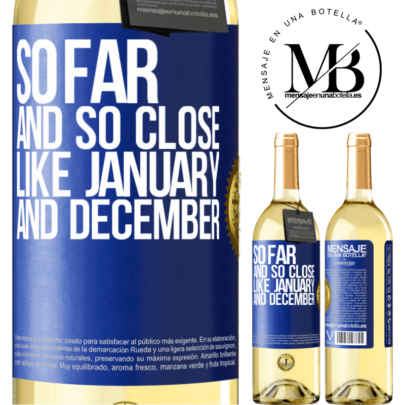 24,95 € Free Shipping   White Wine WHITE Edition So far and so close, like January and December Blue Label. Customizable label Young wine Harvest 2020 Verdejo