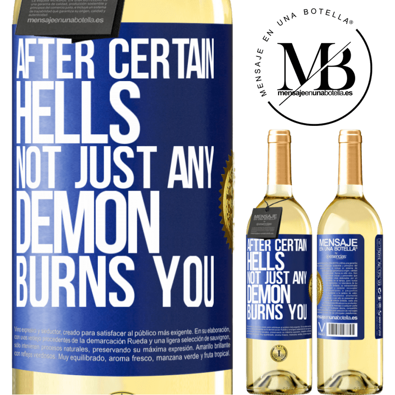 24,95 € Free Shipping | White Wine WHITE Edition After certain hells, not just any demon burns you Blue Label. Customizable label Young wine Harvest 2020 Verdejo