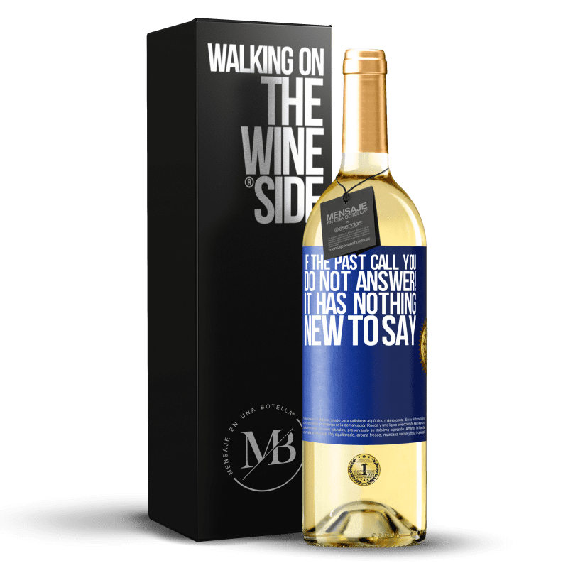 24,95 € Free Shipping | White Wine WHITE Edition If the past call you, do not answer! It has nothing new to say Blue Label. Customizable label Young wine Harvest 2020 Verdejo