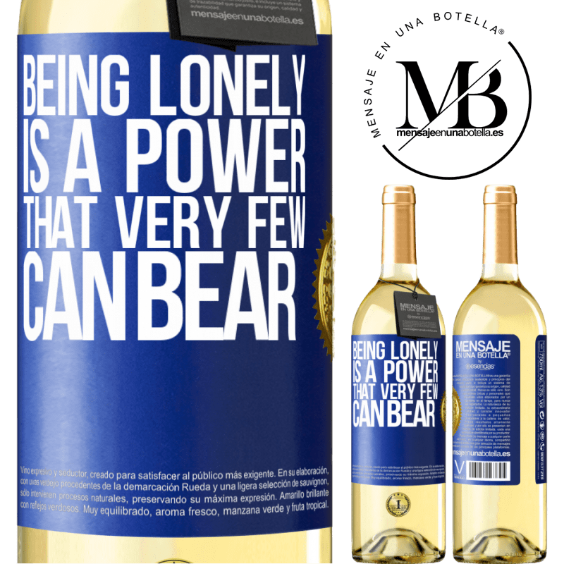 24,95 € Free Shipping | White Wine WHITE Edition Being lonely is a power that very few can bear Blue Label. Customizable label Young wine Harvest 2020 Verdejo