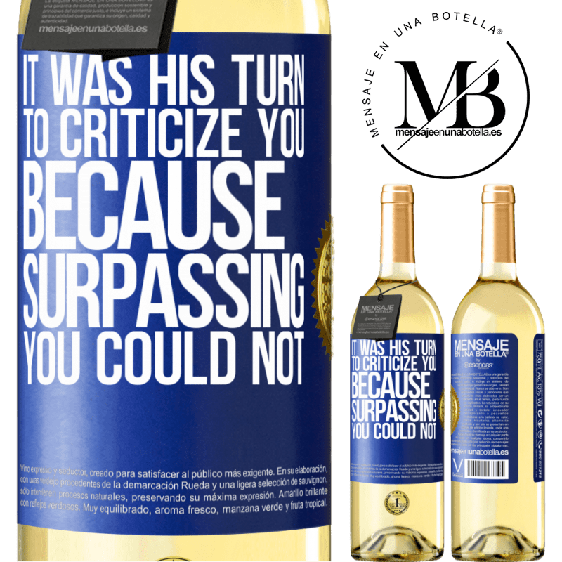 24,95 € Free Shipping   White Wine WHITE Edition It was his turn to criticize you, because surpassing you could not Blue Label. Customizable label Young wine Harvest 2020 Verdejo
