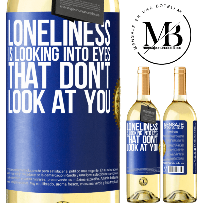 24,95 € Free Shipping | White Wine WHITE Edition Loneliness is looking into eyes that don't look at you Blue Label. Customizable label Young wine Harvest 2020 Verdejo