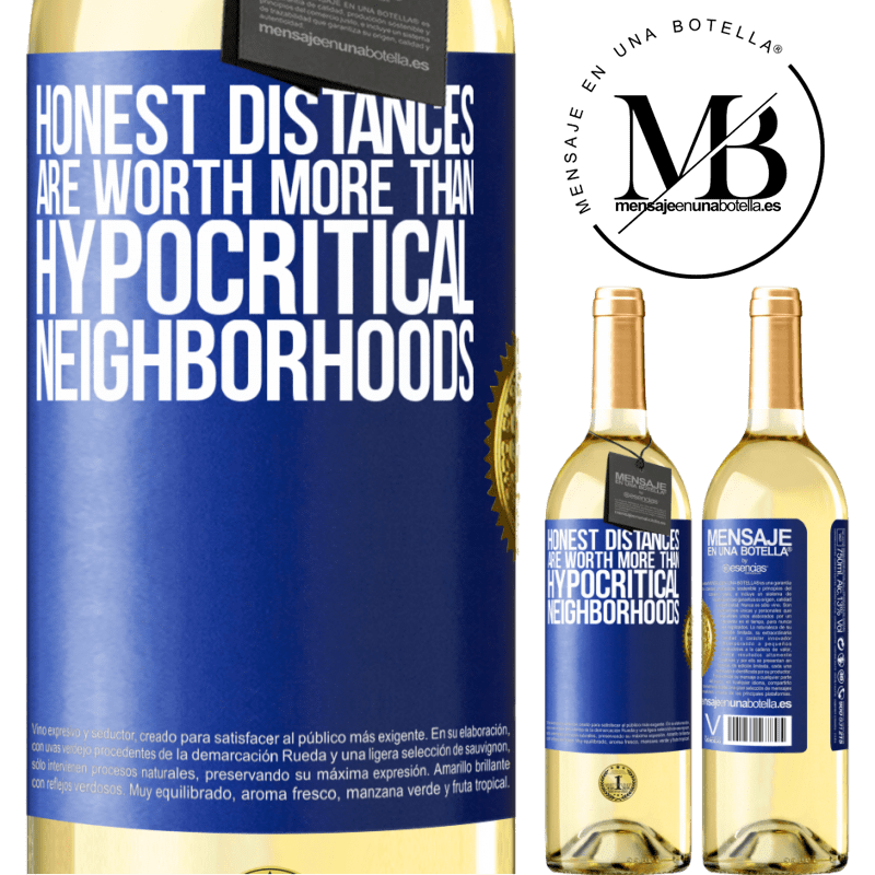 24,95 € Free Shipping | White Wine WHITE Edition Honest distances are worth more than hypocritical neighborhoods Blue Label. Customizable label Young wine Harvest 2020 Verdejo