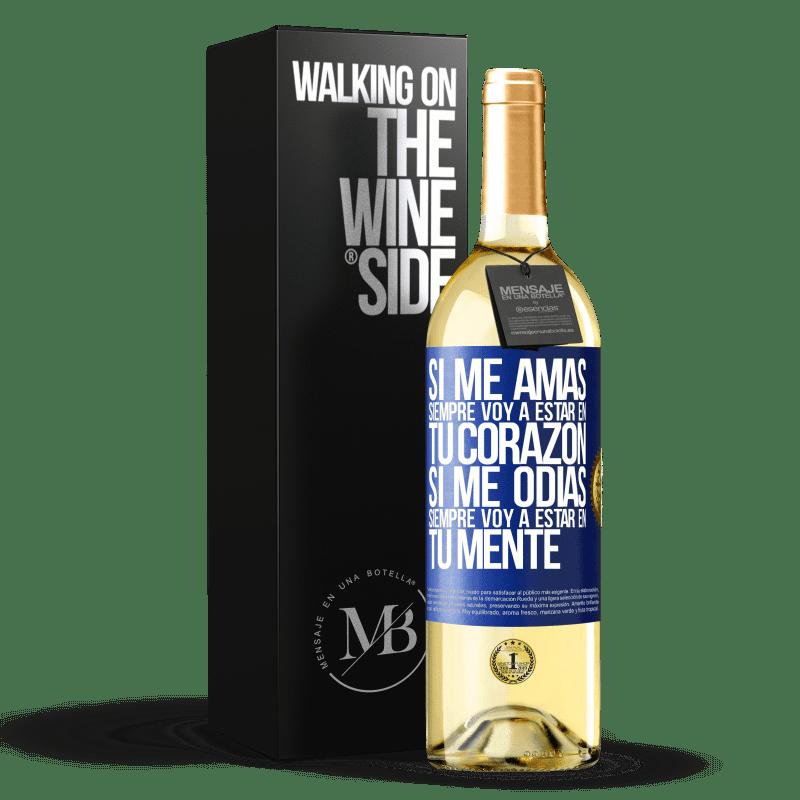 24,95 € Envoi gratuit | Vin blanc Édition WHITE Si tu m'aimes, je serai toujours dans ton cœur. Si tu me détestes, je serai toujours dans ton esprit Étiquette Bleue. Étiquette personnalisable Vin jeune Récolte 2020 Verdejo