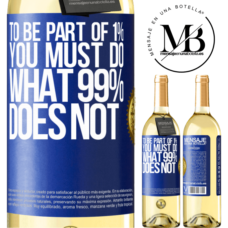 24,95 € Free Shipping   White Wine WHITE Edition To be part of 1% you must do what 99% does not Blue Label. Customizable label Young wine Harvest 2020 Verdejo