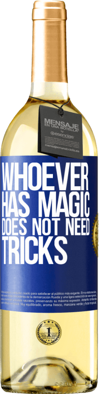 24,95 € | White Wine WHITE Edition Whoever has magic does not need tricks Blue Label. Customizable label Young wine Harvest 2020 Verdejo
