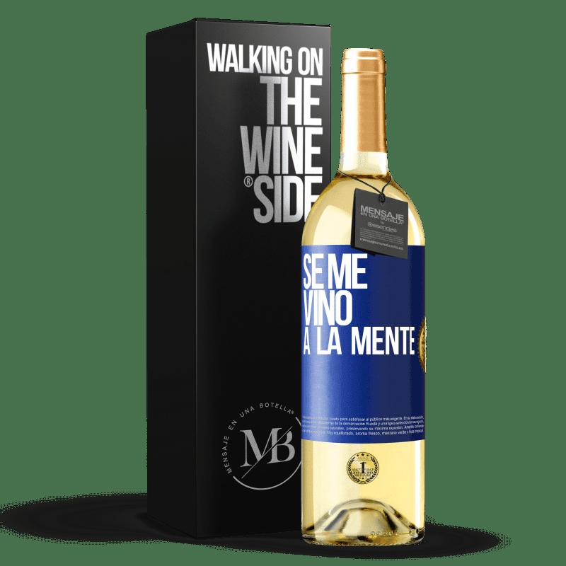 24,95 € Free Shipping | White Wine WHITE Edition Se me VINO a la mente… Blue Label. Customizable label Young wine Harvest 2020 Verdejo