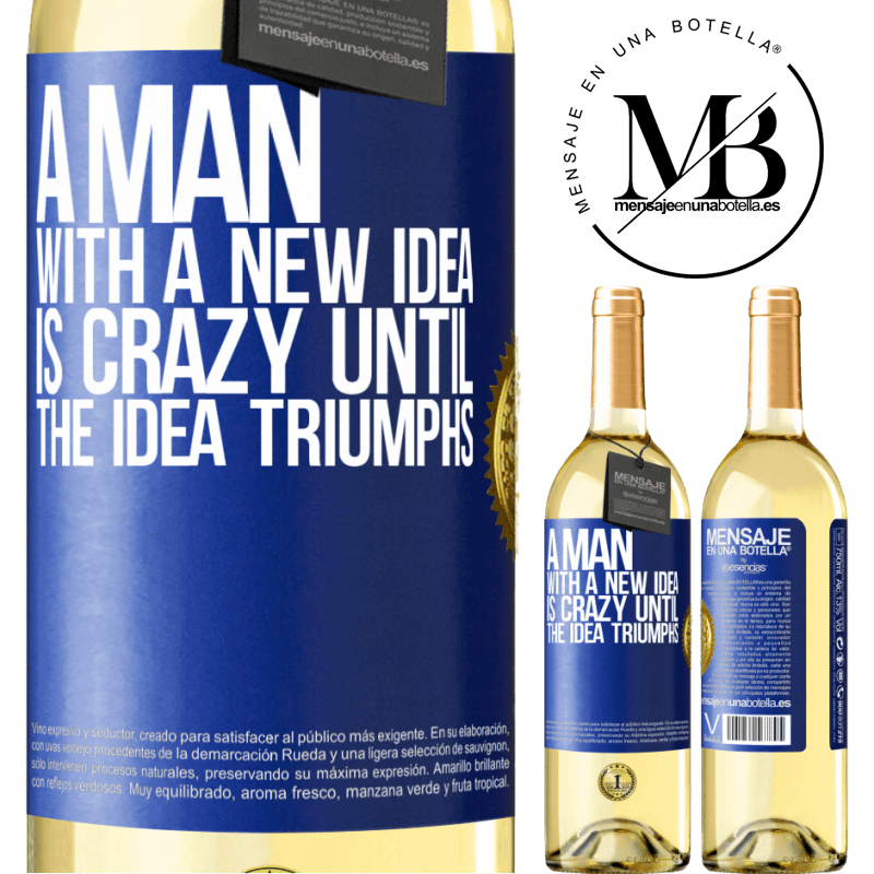 24,95 € Free Shipping   White Wine WHITE Edition A man with a new idea is crazy until the idea triumphs Blue Label. Customizable label Young wine Harvest 2020 Verdejo