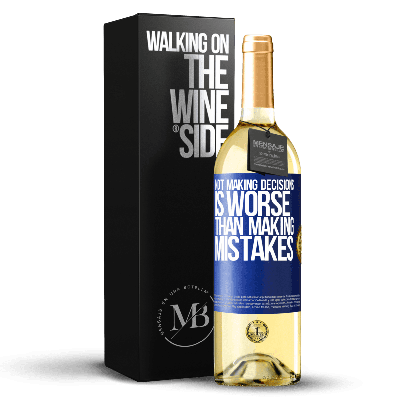24,95 € Free Shipping | White Wine WHITE Edition Not making decisions is worse than making mistakes Blue Label. Customizable label Young wine Harvest 2020 Verdejo