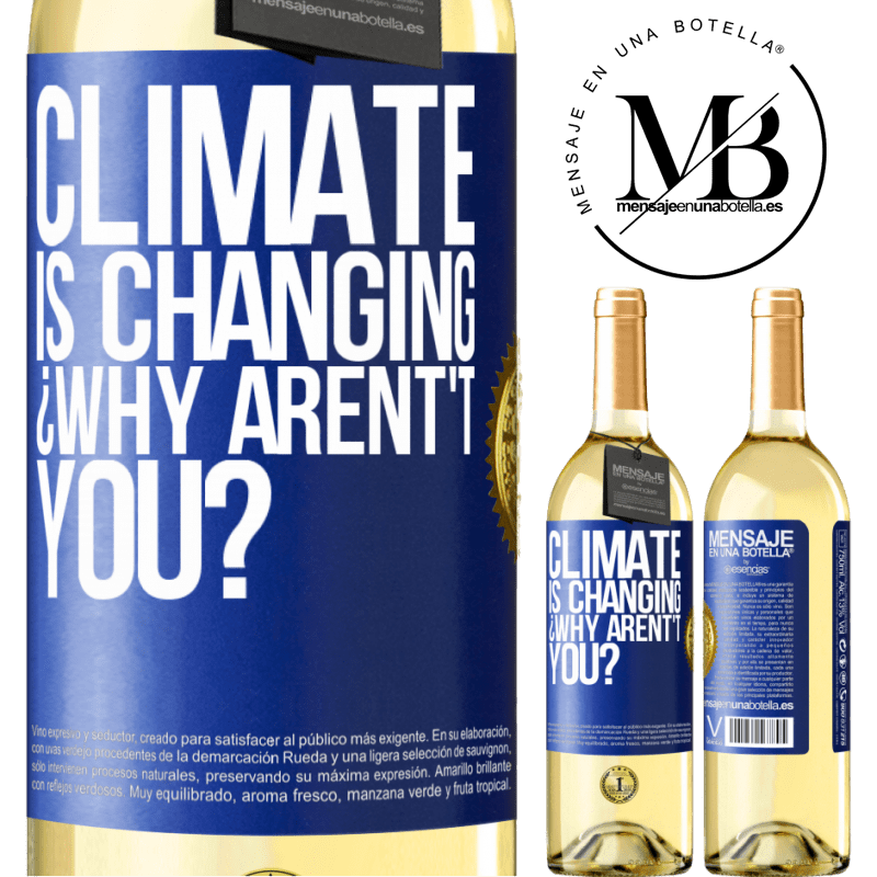 24,95 € Free Shipping | White Wine WHITE Edition Climate is changing ¿Why arent't you? Blue Label. Customizable label Young wine Harvest 2020 Verdejo