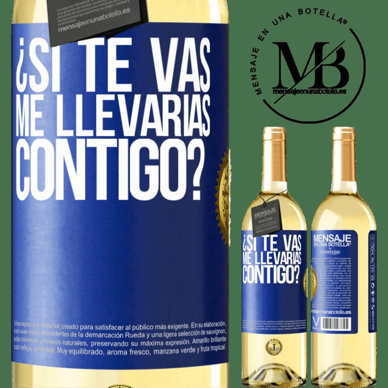24,95 € Envío gratis | Vino Blanco Edición WHITE ¿Si te vas, me llevarías contigo? Etiqueta Azul. Etiqueta personalizable Vino joven Cosecha 2020 Verdejo
