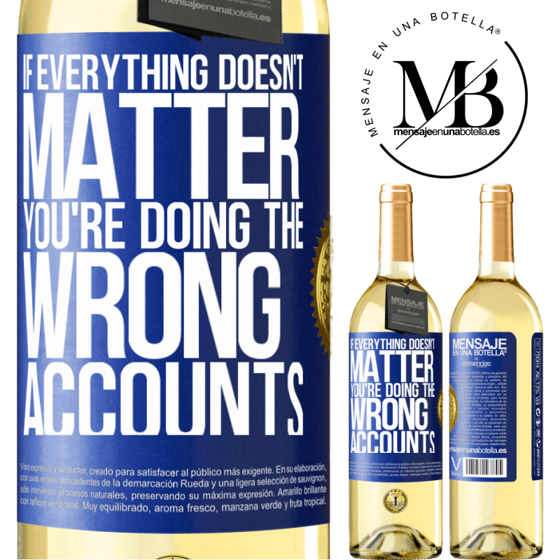 24,95 € Free Shipping   White Wine WHITE Edition If everything doesn't matter, you're doing the wrong accounts Blue Label. Customizable label Young wine Harvest 2020 Verdejo