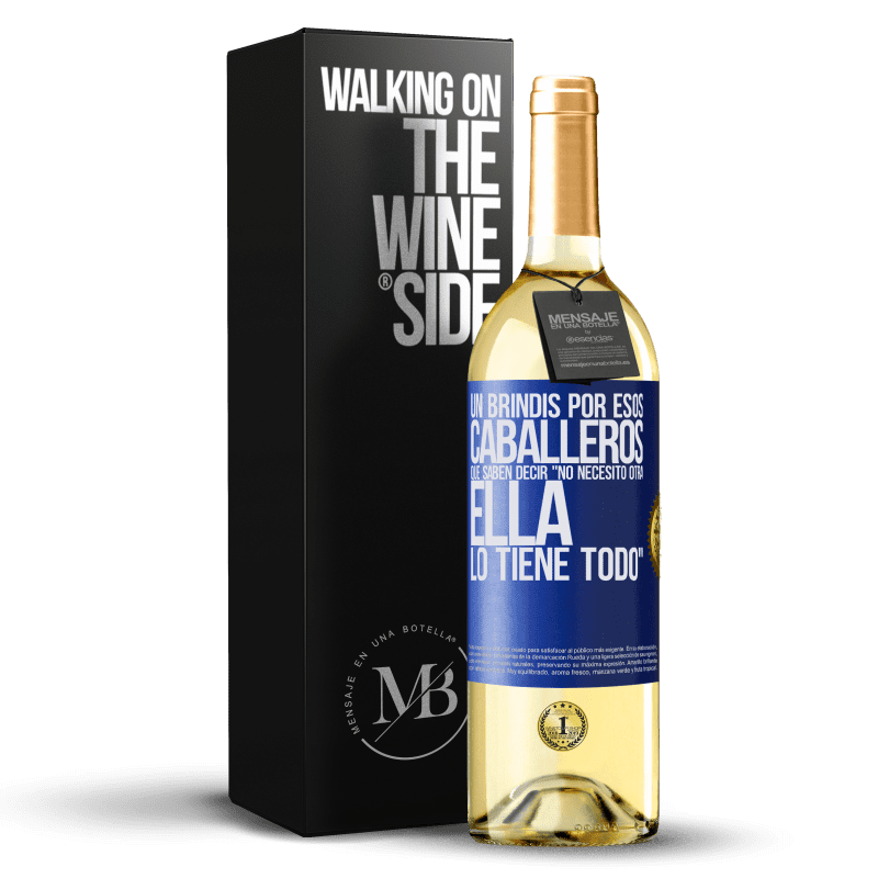 24,95 € Envío gratis   Vino Blanco Edición WHITE Un brindis por esos caballeros que saben decir No necesito otra, ella lo tiene todo Etiqueta Azul. Etiqueta personalizable Vino joven Cosecha 2020 Verdejo