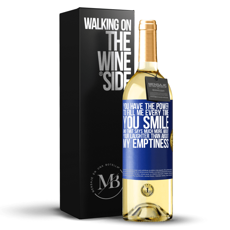 24,95 € Free Shipping | White Wine WHITE Edition You have the power to fill me every time you smile, and that says much more about your laughter than about my emptiness Blue Label. Customizable label Young wine Harvest 2020 Verdejo