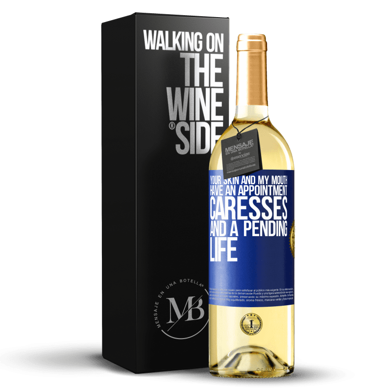 24,95 € Free Shipping | White Wine WHITE Edition Your skin and my mouth have an appointment, caresses, and a pending life Blue Label. Customizable label Young wine Harvest 2020 Verdejo