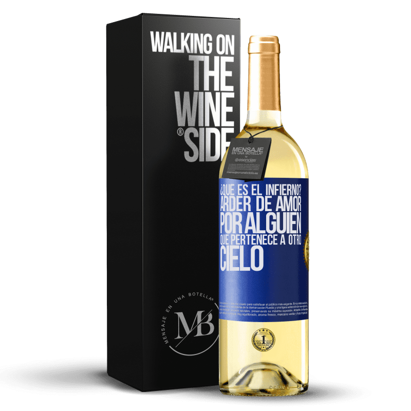 24,95 € Envoi gratuit | Vin blanc Édition WHITE qu'est-ce que l'enfer? Brûlant d'amour pour quelqu'un qui appartient à un autre paradis Étiquette Bleue. Étiquette personnalisable Vin jeune Récolte 2020 Verdejo